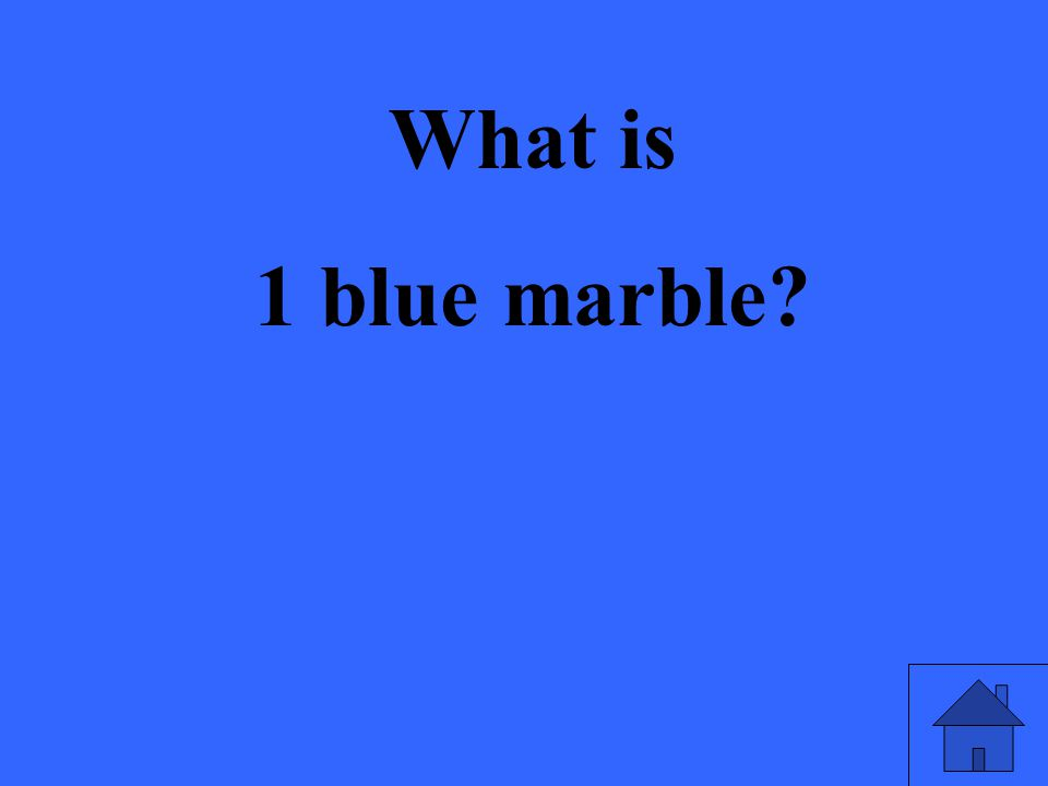 What is 1 blue marble?