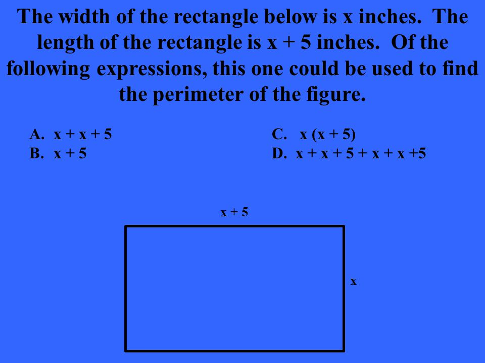 What is D. x + x + 5 + x + x + 5?