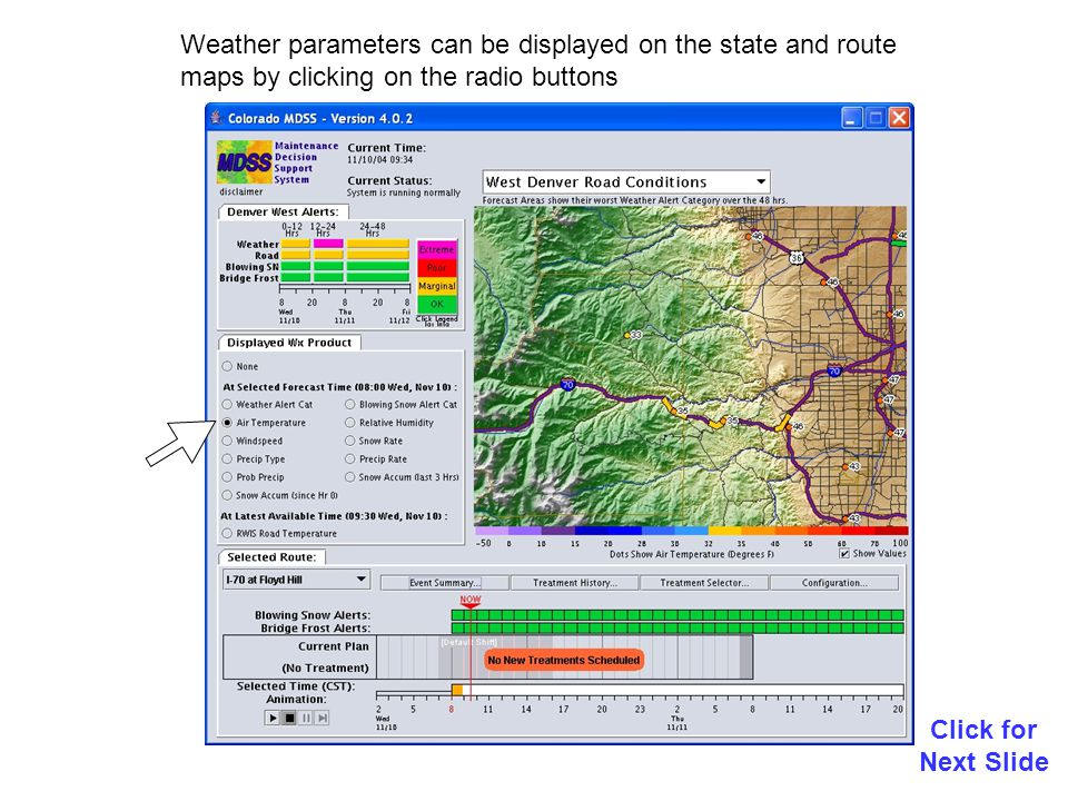 Weather parameters can be displayed on the state and route maps by clicking on the radio buttons Click for Next Slide