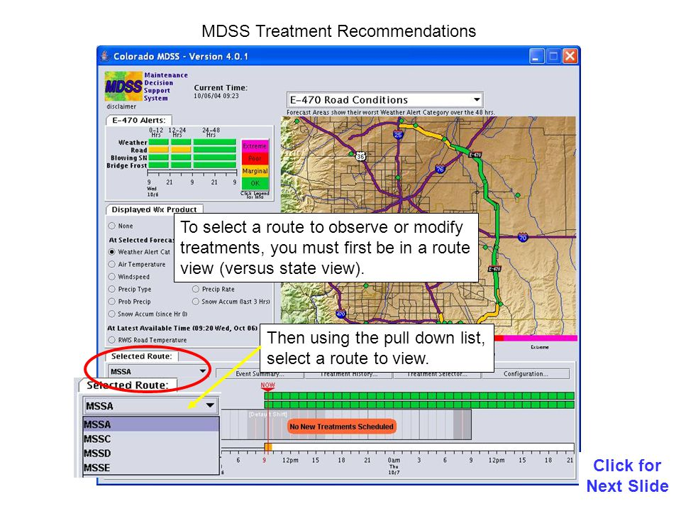 MDSS Treatment Recommendations Click for Next Slide To select a route to observe or modify treatments, you must first be in a route view (versus state view).