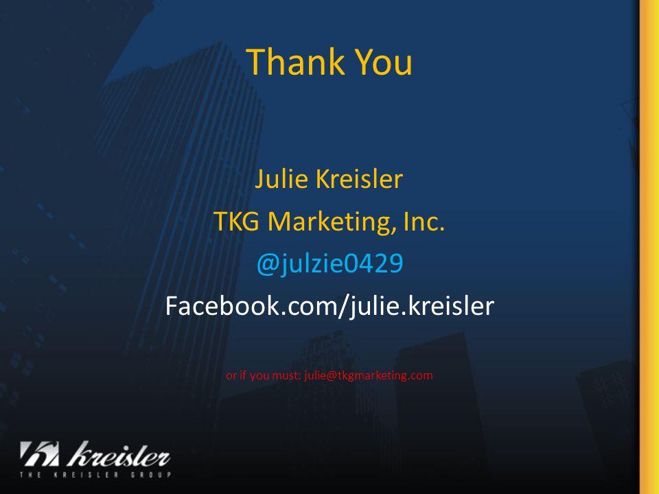Thank You Julie Kreisler TKG Marketing, Inc.