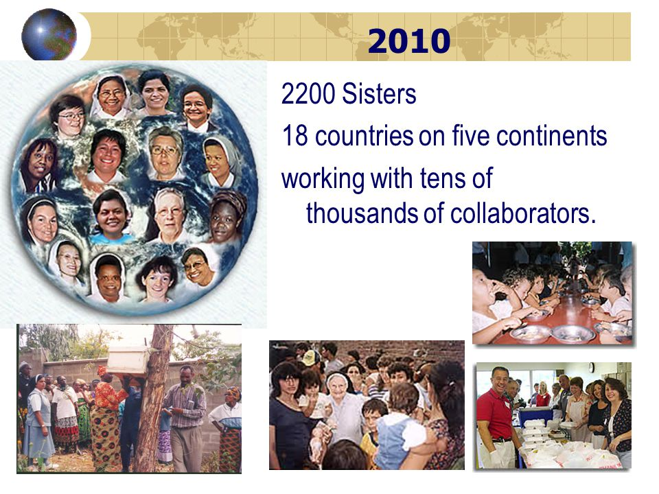 2200 Sisters 18 countries on five continents working with tens of thousands of collaborators. 2010