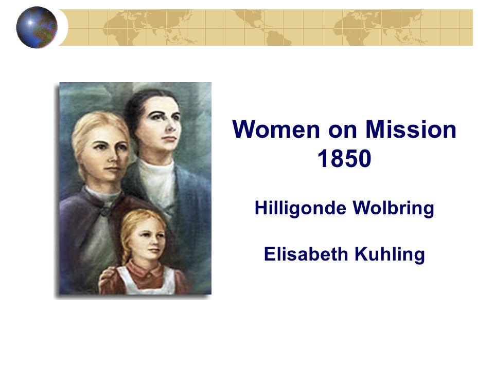 Women on Mission 1850 Hilligonde Wolbring Elisabeth Kuhling