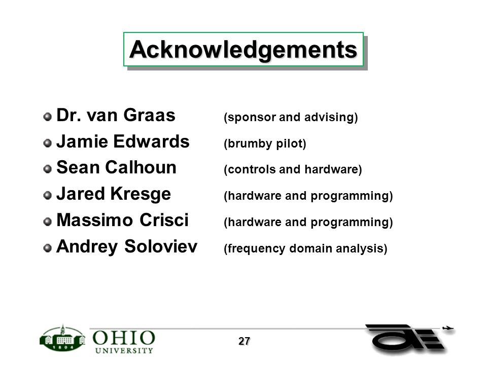 27 27 AcknowledgementsAcknowledgements Dr.