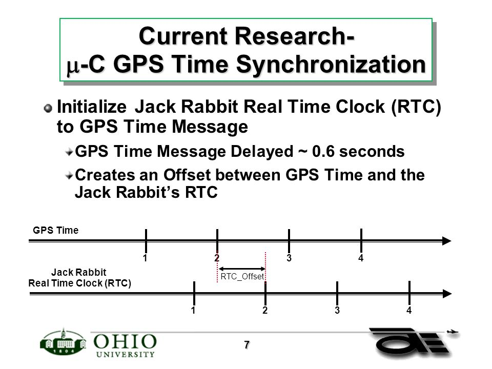 7 Current Research-  -C GPS Time Synchronization Initialize Jack Rabbit Real Time Clock (RTC) to GPS Time Message GPS Time Message Delayed ~ 0.6 seconds Creates an Offset between GPS Time and the Jack Rabbit's RTC Jack Rabbit Real Time Clock (RTC) GPS Time 1324 1324 RTC_Offset