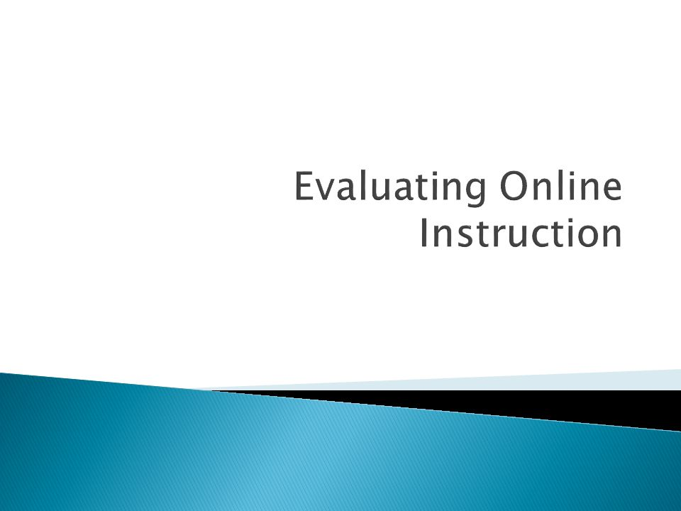 Evaluating Online Instruction