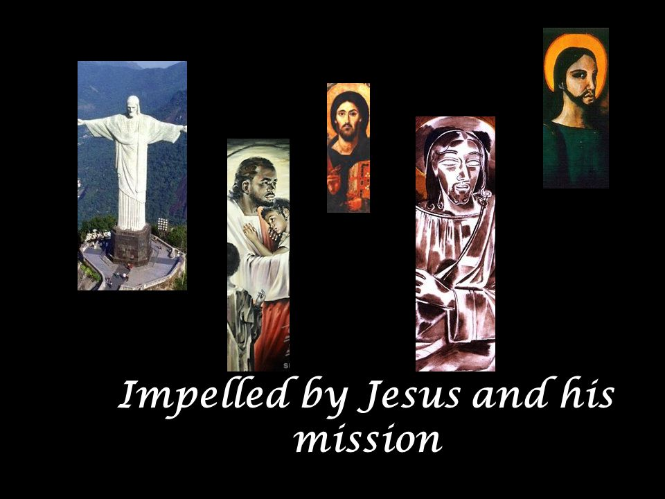 Impelled by Jesus and his mission