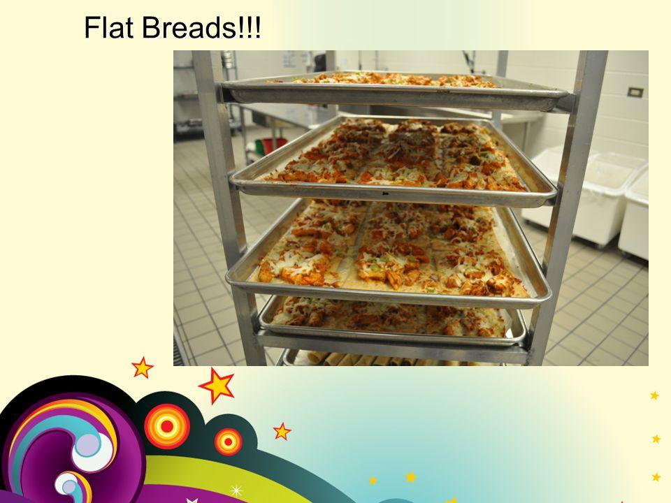 Flat Breads!!!