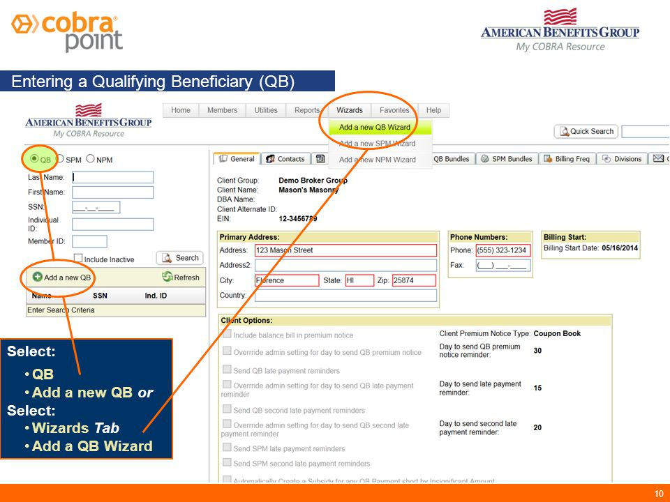 10 Entering a Qualifying Beneficiary (QB) Select: QB Add a new QB or Select: Wizards Tab Add a QB Wizard