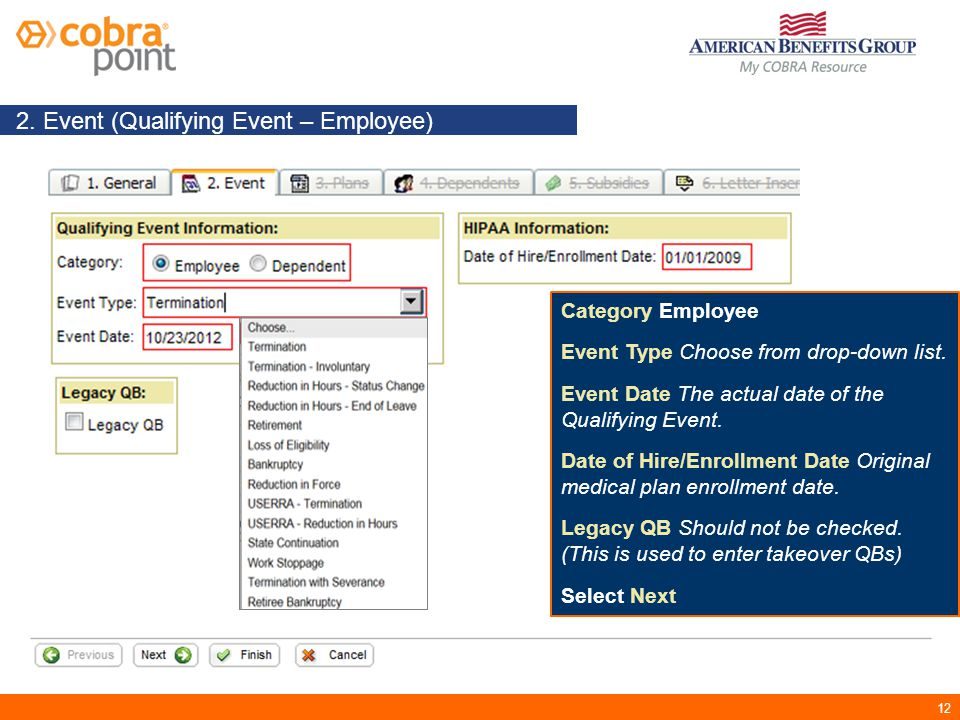 12 2. Event (Qualifying Event – Employee) Category Employee Event Type Choose from drop-down list.