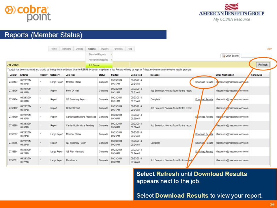 36 Reports (Member Status) Select Refresh until Download Results appears next to the job.