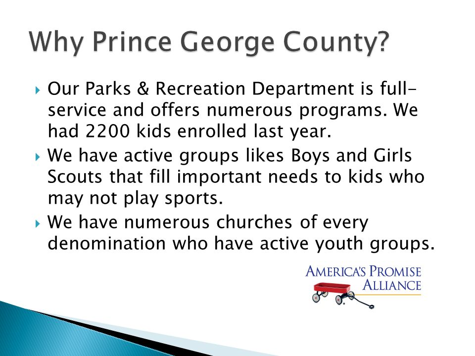  Our Parks & Recreation Department is full- service and offers numerous programs.