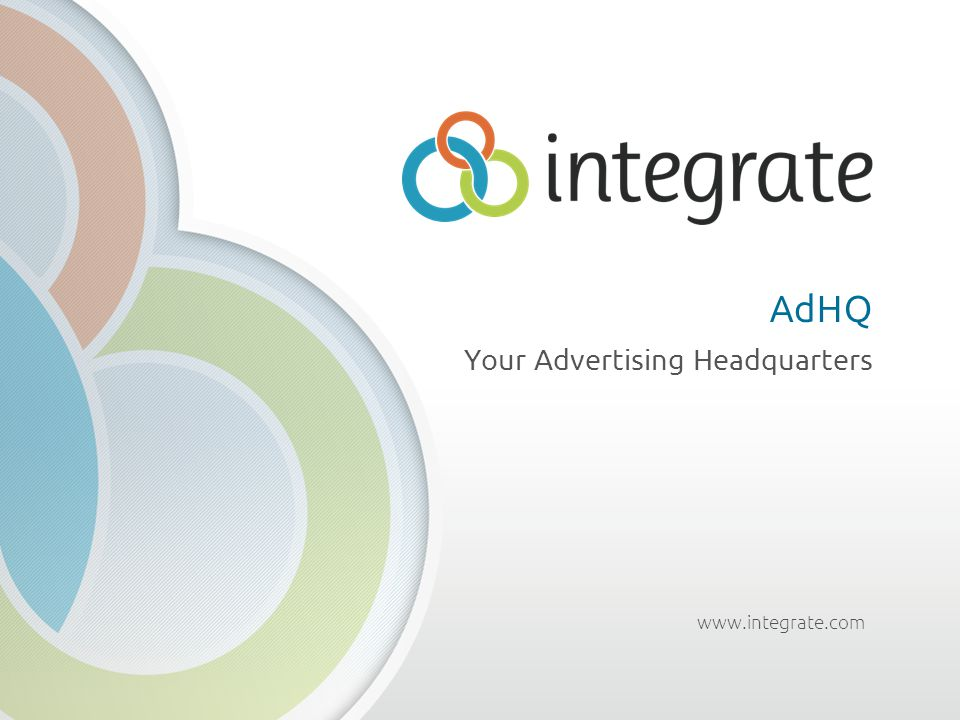 www.integrate.com AdHQ Your Advertising Headquarters