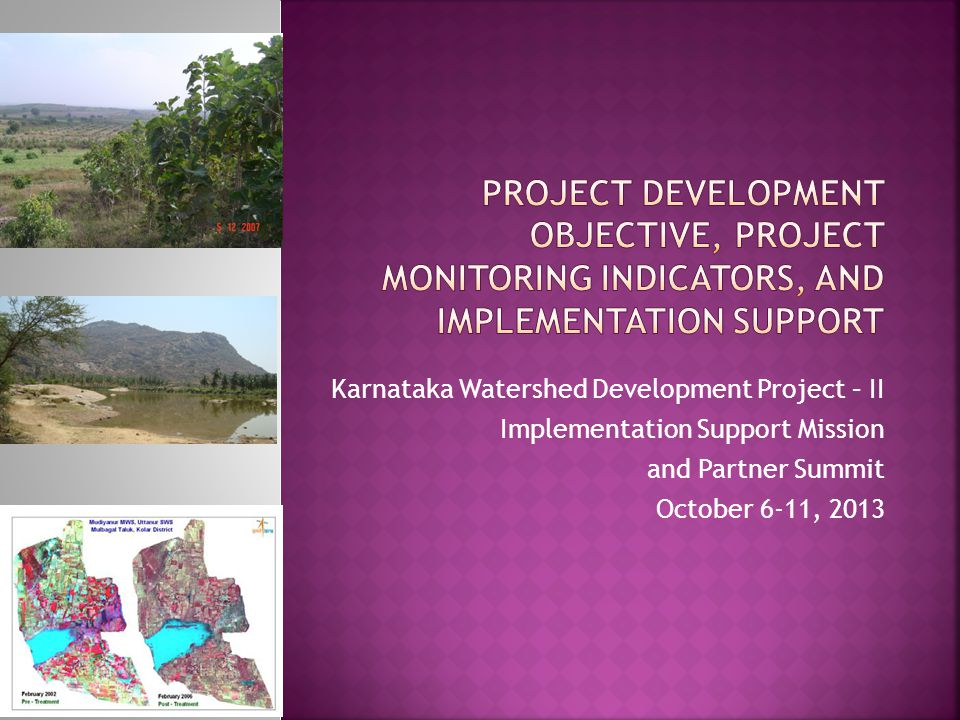 Karnataka Watershed Development Project – II Implementation Support Mission and Partner Summit October 6-11, 2013