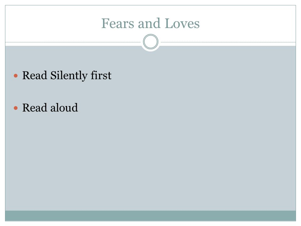 Fears and Loves Read Silently first Read aloud