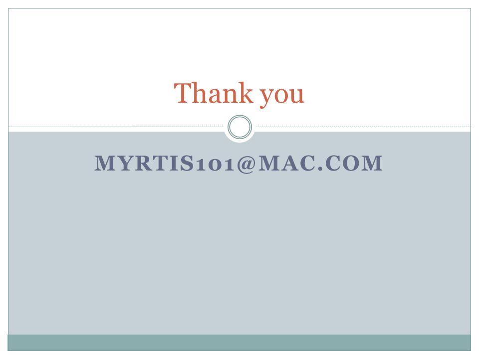 MYRTIS101@MAC.COM Thank you