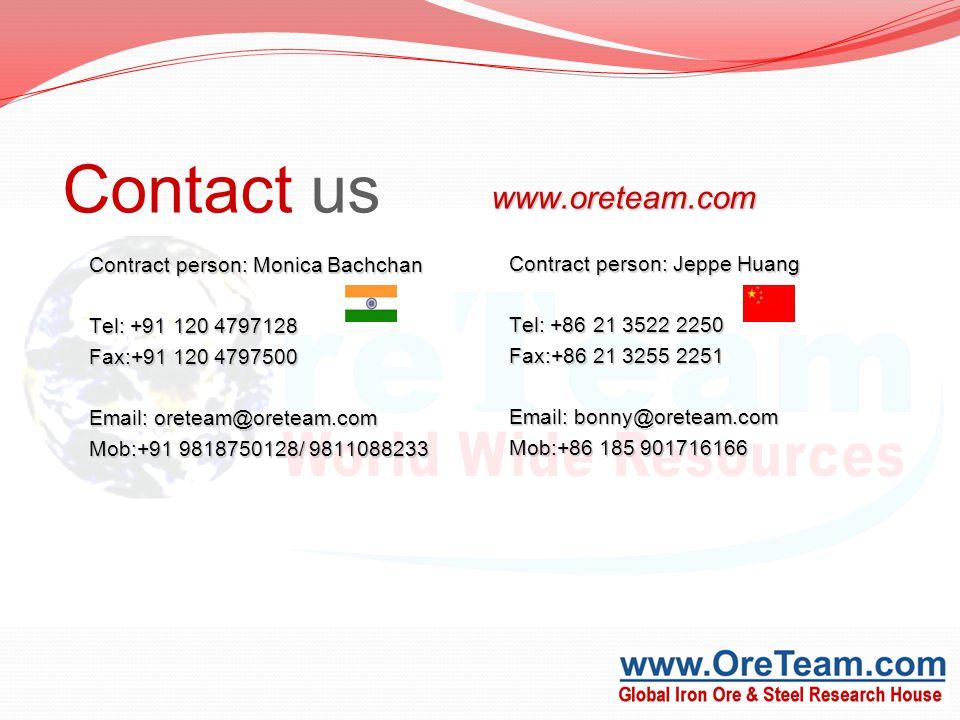 Contract person: Monica Bachchan Tel: +91 120 4797128 Fax:+91 120 4797500 Email: oreteam@oreteam.com Mob:+91 9818750128/ 9811088233 www.oreteam.com Contact us Contract person: Jeppe Huang Tel: +86 21 3522 2250 Fax:+86 21 3255 2251 Email: bonny@oreteam.com Mob:+86 185 901716166