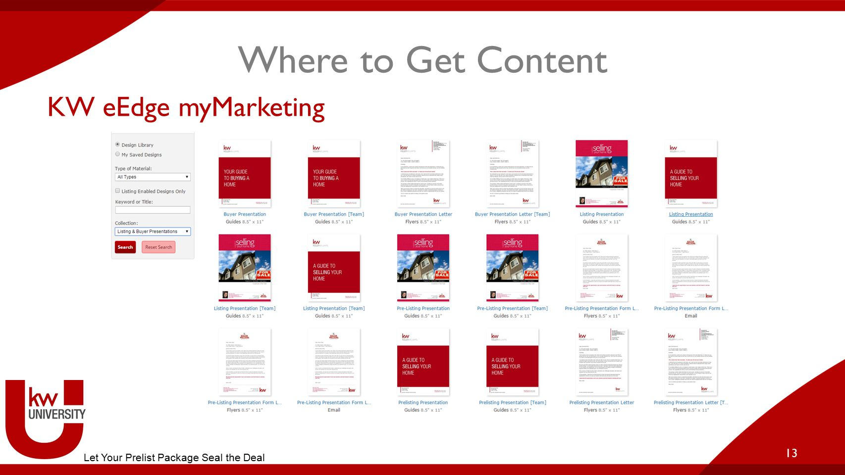 Where to Get Content KW eEdge myMarketing 13 Let Your Prelist Package Seal the Deal