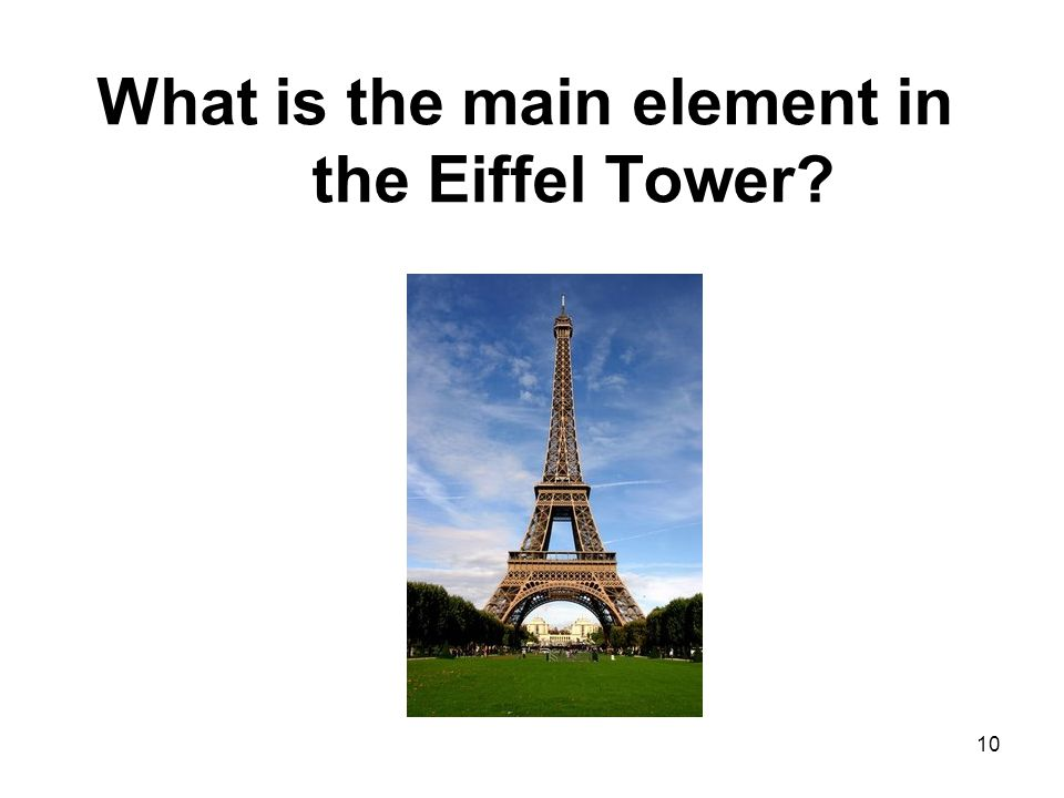 10 What is the main element in the Eiffel Tower