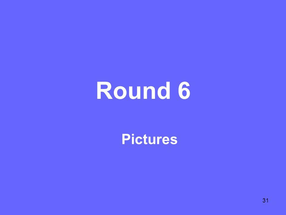 31 Round 6 Pictures