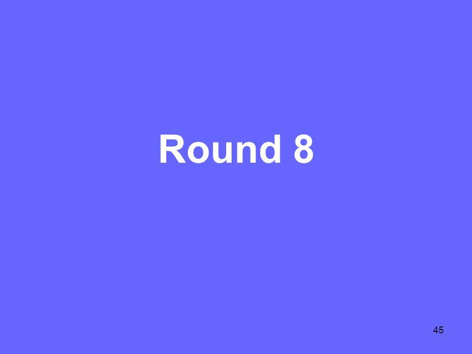 45 Round 8