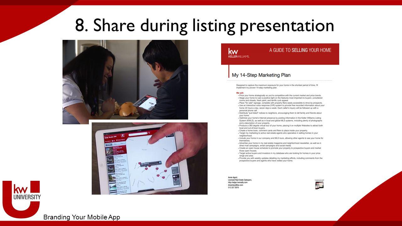8. Share during listing presentation Branding Your Mobile App