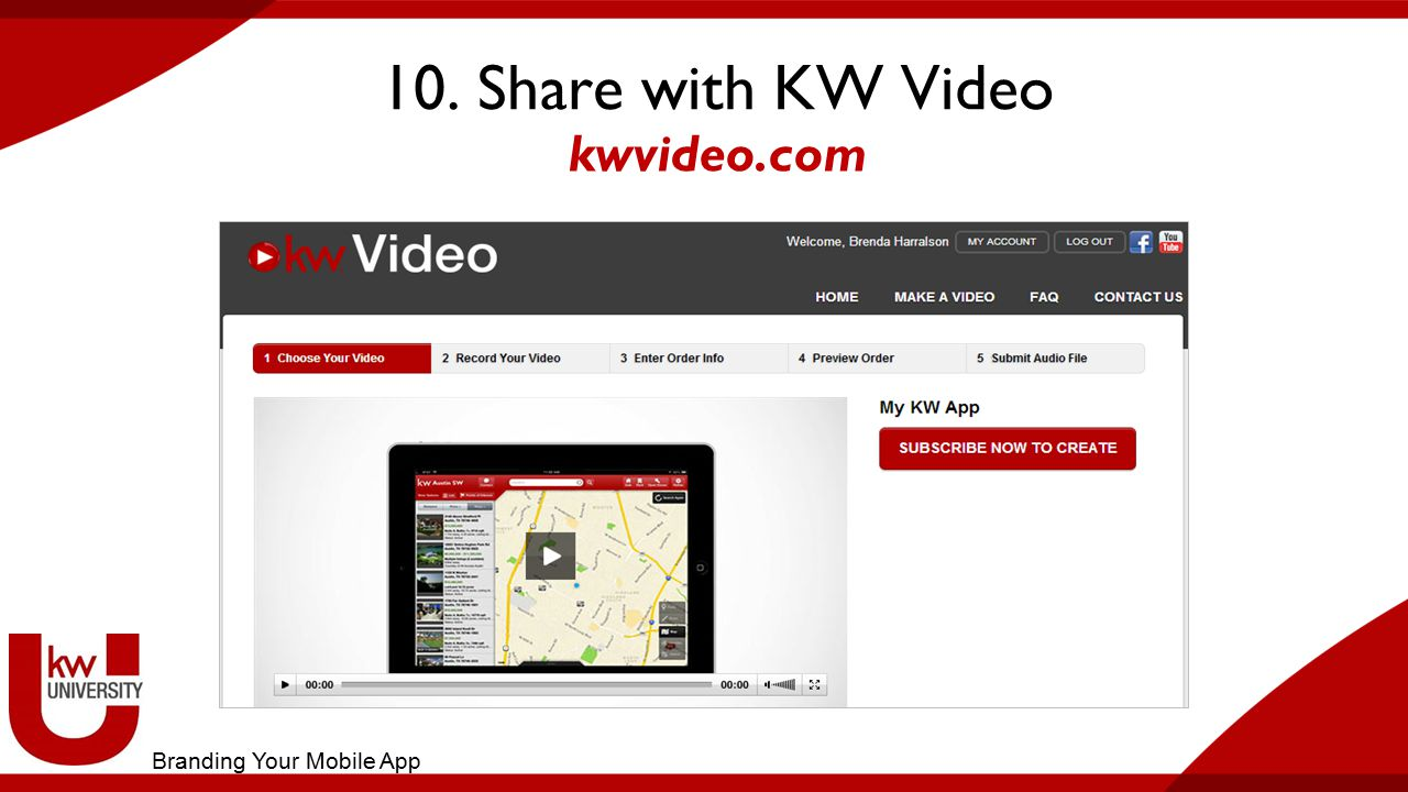 10. Share with KW Video kwvideo.com Branding Your Mobile App