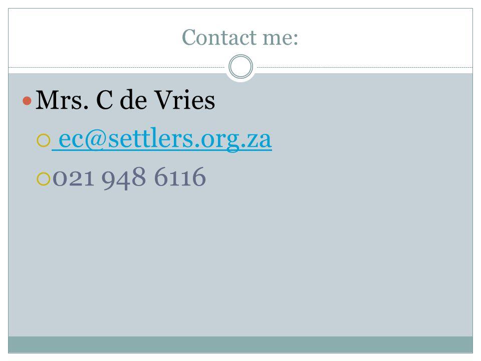 Contact me: Mrs. C de Vries  ec@settlers.org.za ec@settlers.org.za  021 948 6116