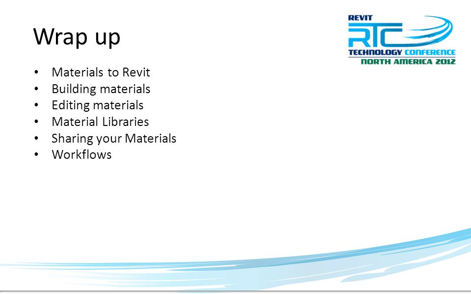 Materials to Revit Building materials Editing materials Material Libraries Sharing your Materials Workflows Wrap up