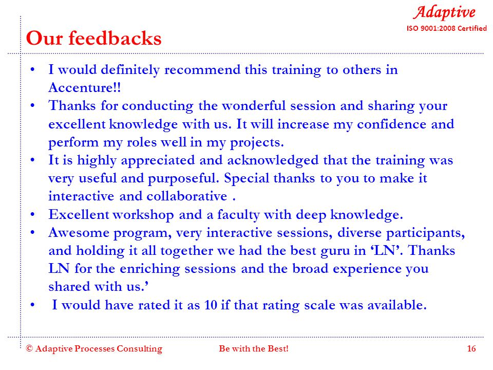 Quality Consulting Our feedbacks I would definitely recommend this training to others in Accenture!.