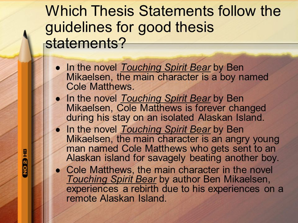 Thesis Statement Perhaps the single most important sentence in your essay Gives you permission to talk about ideas and issues This sets the topic for your entire essay It should be general enough to allow you to discuss all the issues you want to cover in your essay It should be a debatable opinion using powerful words and strong language