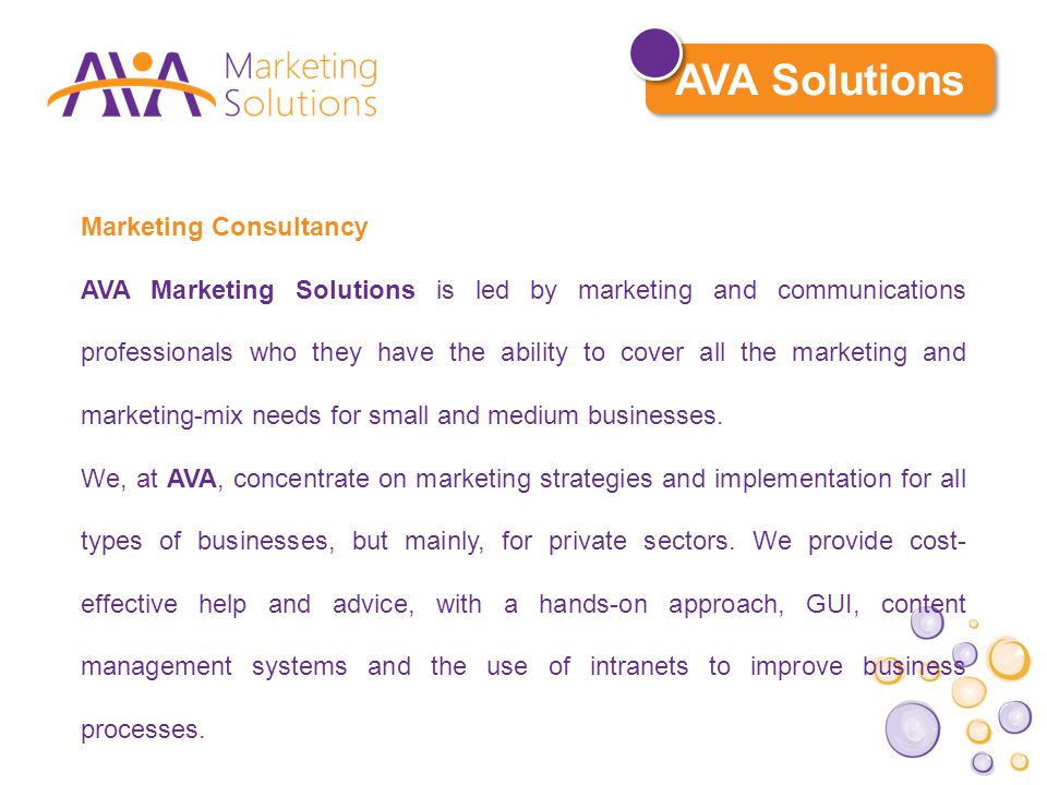 Marketing Consultancy AVA Marketing Solutions is led by marketing and communications professionals who they have the ability to cover all the marketing and marketing-mix needs for small and medium businesses.