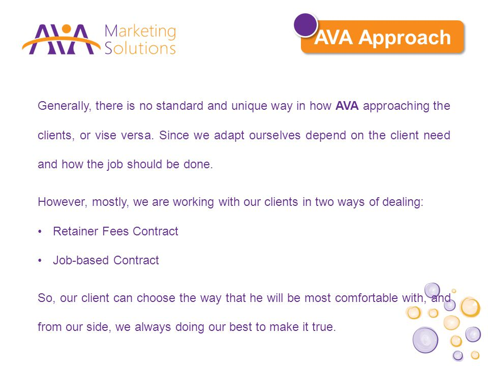 Generally, there is no standard and unique way in how AVA approaching the clients, or vise versa.
