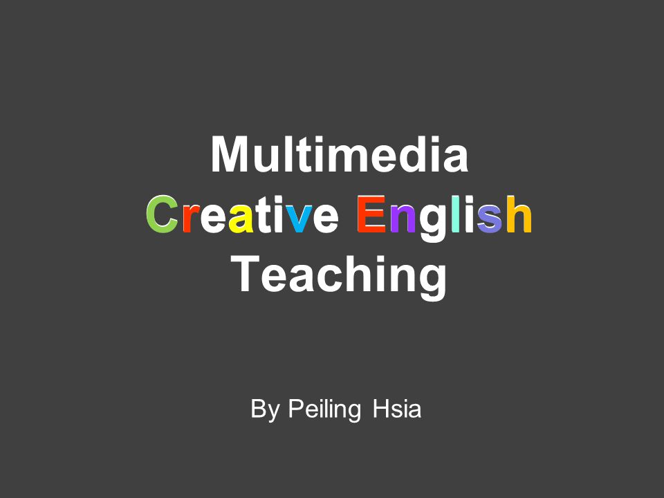 Multimedia Creative English Teaching By Peiling Hsia Creative English