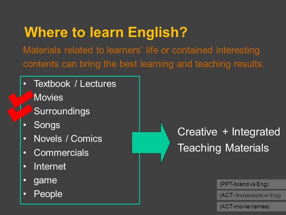 Materials related to learners' life or contained interesting contents can bring the best learning and teaching results. Where to learn English? Textbo