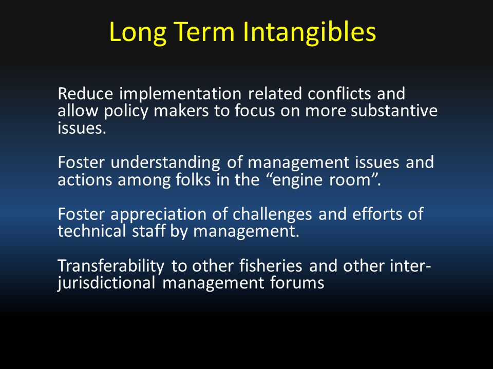 Reduce implementation related conflicts and allow policy makers to focus on more substantive issues. Foster understanding of management issues and act