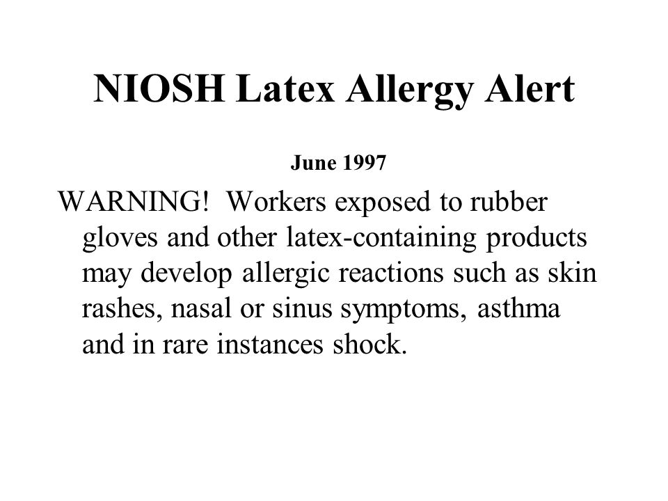 NIOSH Latex Allergy Alert June 1997 WARNING.