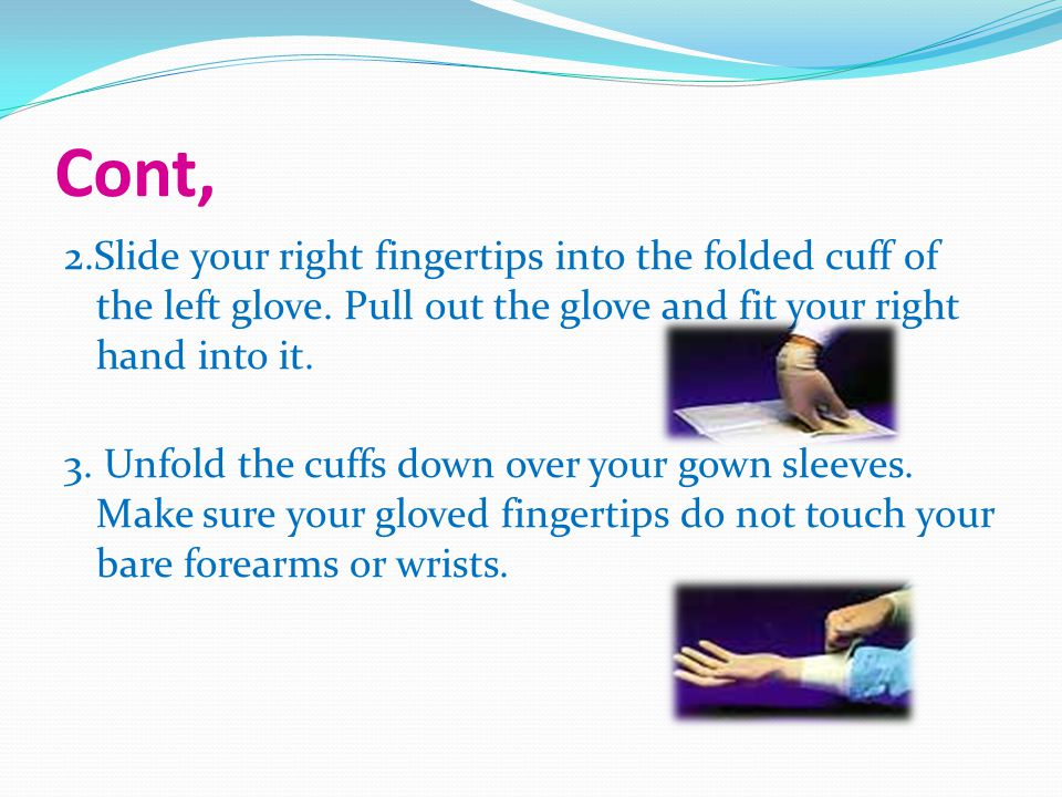 Cont, 2.Slide your right fingertips into the folded cuff of the left glove.