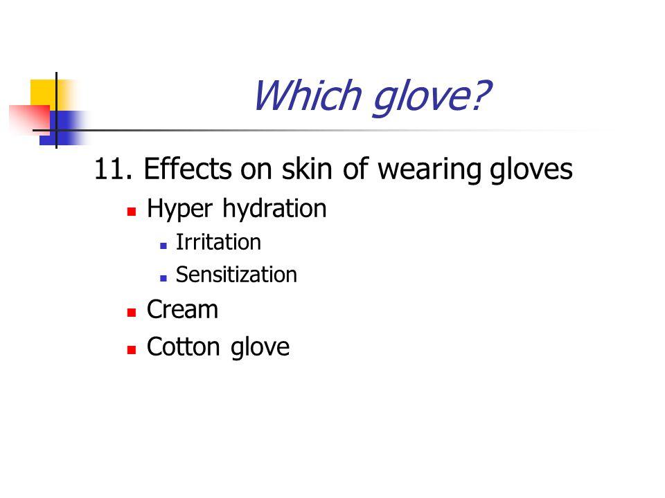 Which glove.11.