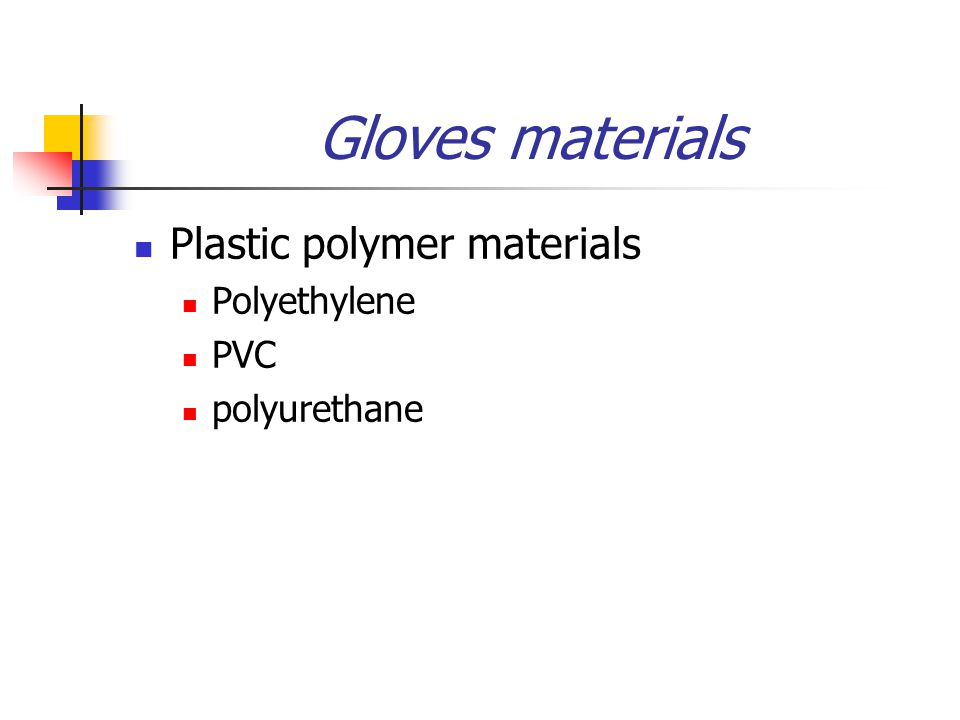 Gloves materials Plastic polymer materials Polyethylene PVC polyurethane