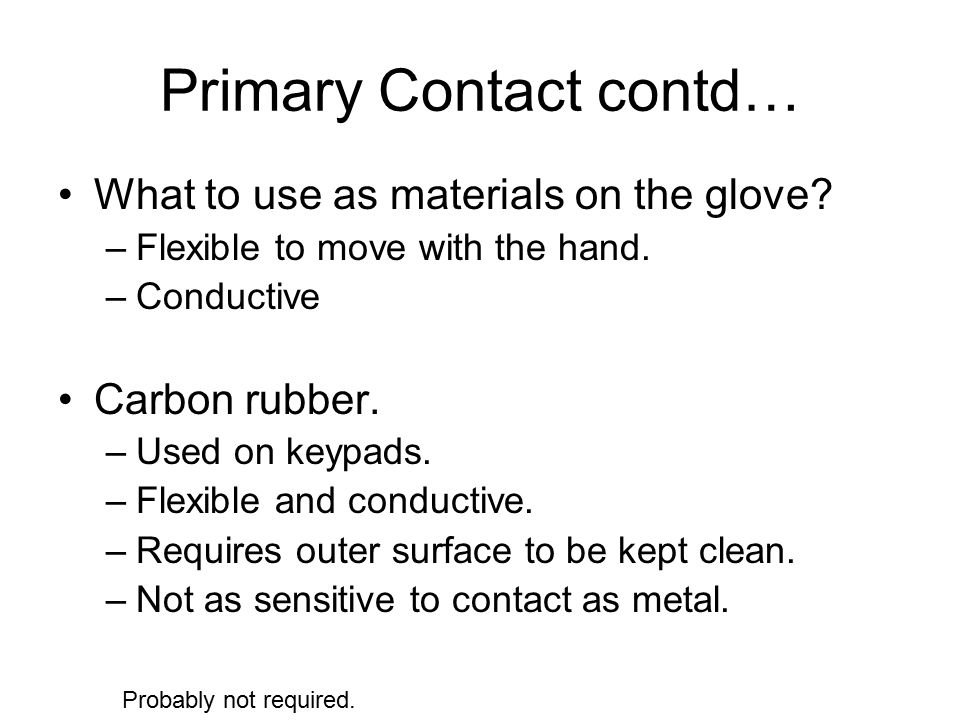 What to use as materials on the glove. –Flexible to move with the hand.