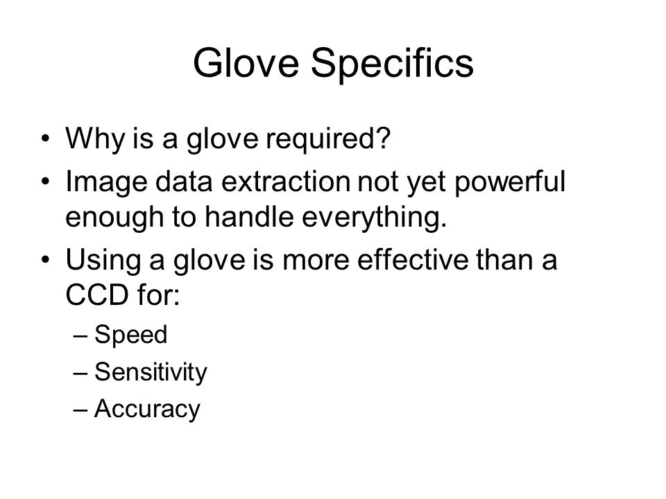 Glove Specifics Why is a glove required.