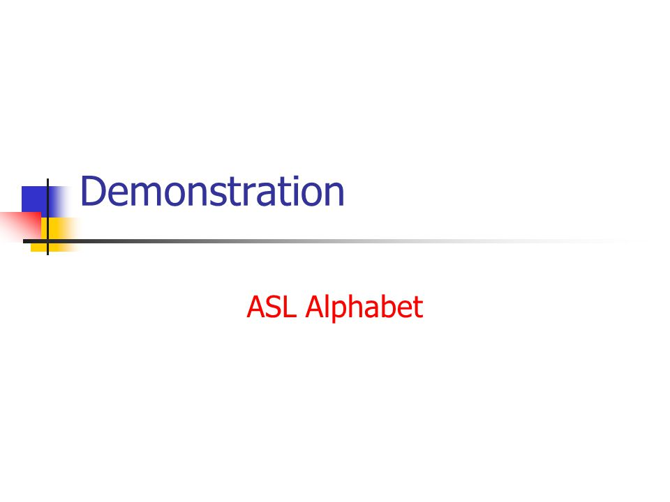 Demonstration ASL Alphabet