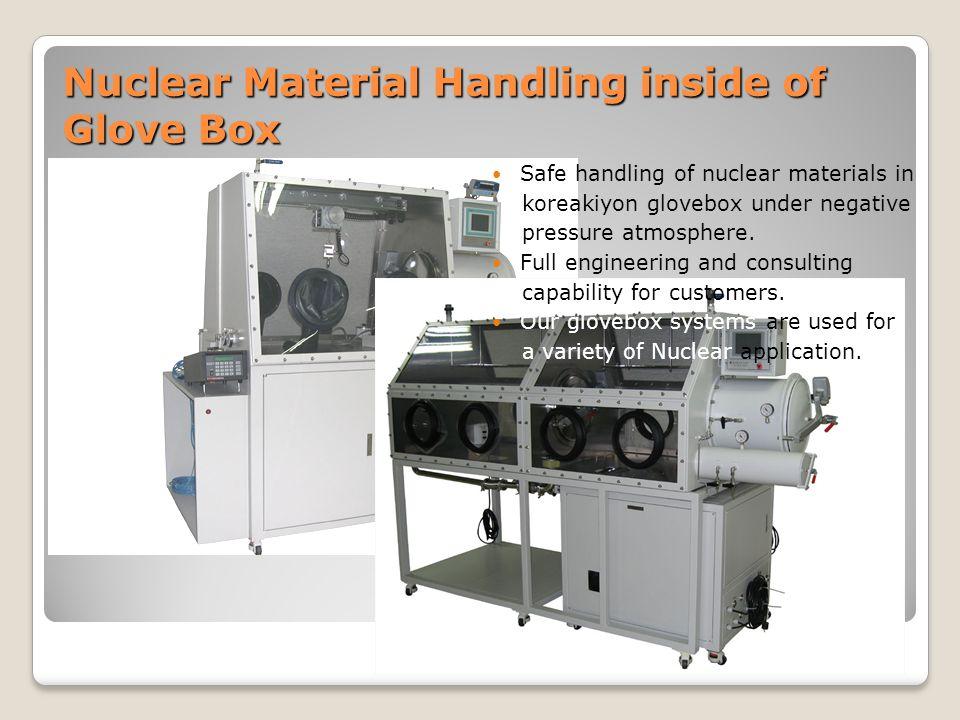 Nuclear Material Handling inside of Glove Box Safe handling of nuclear materials in koreakiyon glovebox under negative pressure atmosphere.
