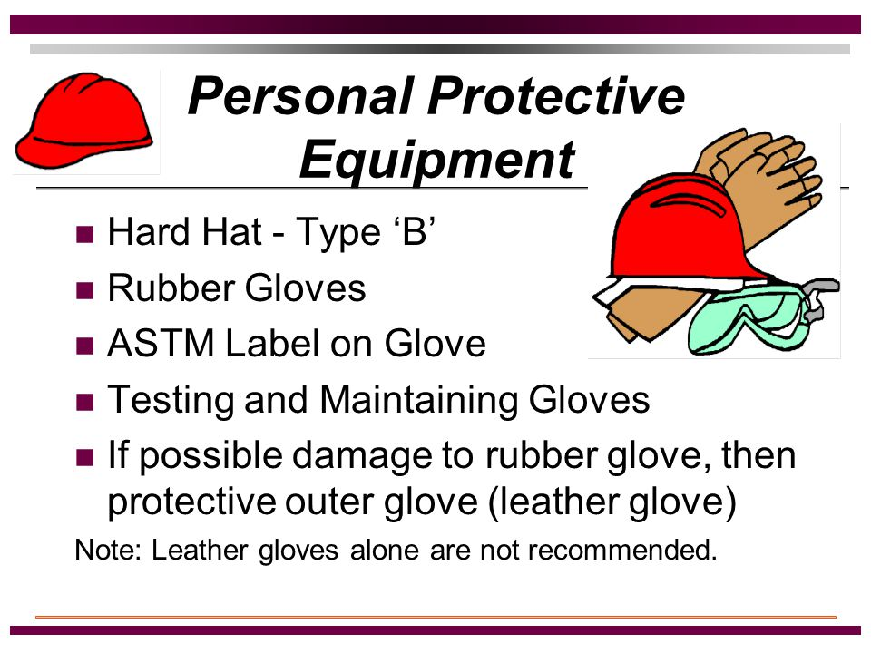 Employer Responsibilities (continued) A visual inspection of all flexible cord sets (extension cords) and portable cord and plug connected equipment Proper illumination in confined or enclosed work spaces Providing appropriate insulated tools Tools must be tested annually
