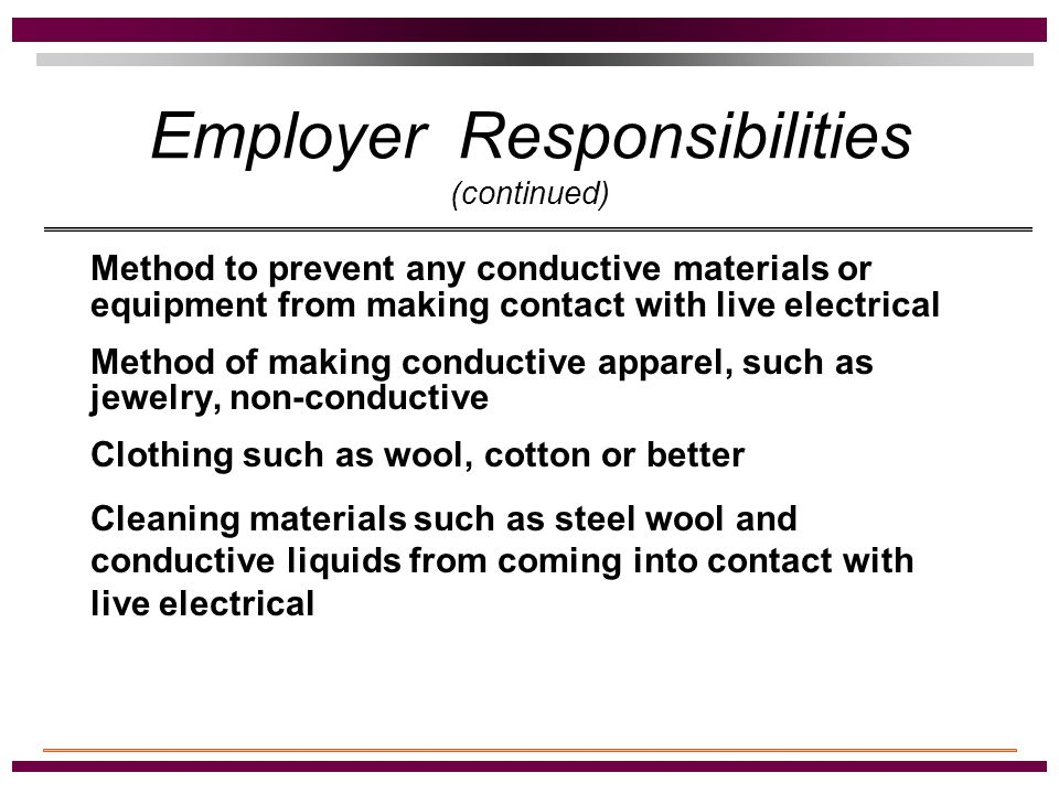 Employer Responsibilities Safety related work practices to prevent electrical shock A written maintained copy of the procedures outlined in paragraph