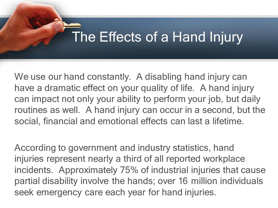 Proper Use of Gloves When properly selected and utilized, gloves can help reduce hand injuries.