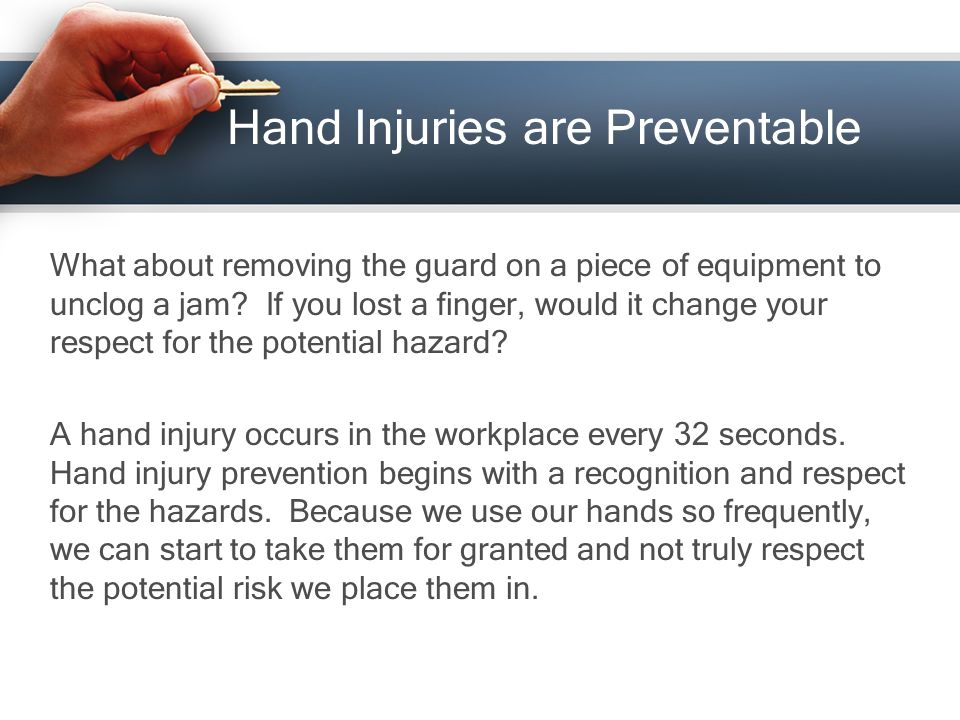 Common Hand Hazards Common hazards in the workplace can include sharp objects, hand an power tools, hot objects, pinch points, chemicals, energy sources, moving equipment and machinery.