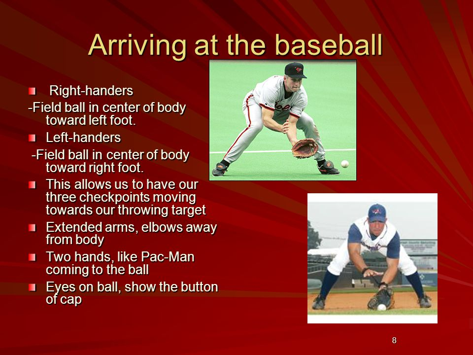 9 Hands Through the Baseball or Hands to Gut Area.