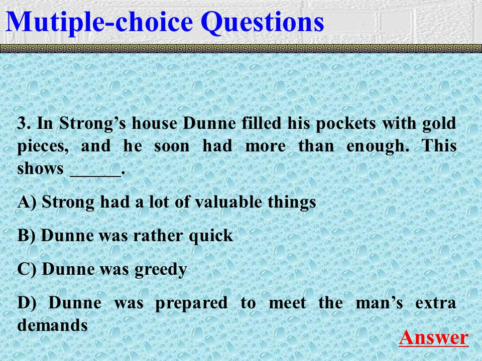 3. In Strong's house Dunne filled his pockets with gold pieces, and he soon had more than enough.